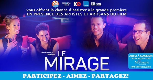 Concours Gagnez des billets pour assister à la grande première du film LE MIRAGE!