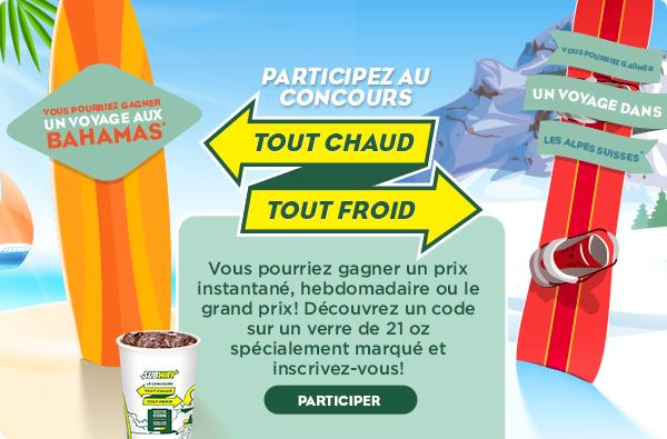 Concours Tout chaud Tout Froid de SUBWAY 50 000 $ en prix !