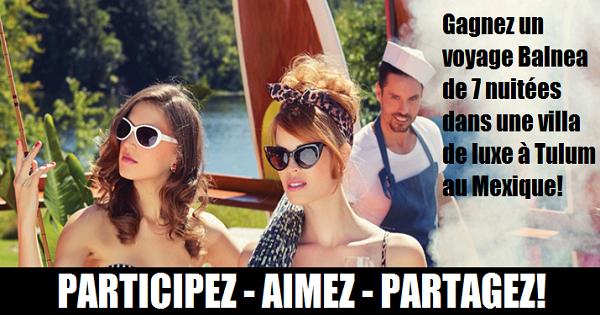 Concours Gagnez un voyage Balnea de 7 nuitées dans une villa de luxe à Tulum au Mexique!