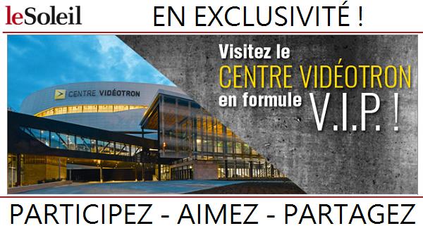 Concours Gagnez une visite VIP du centre Vidéotron