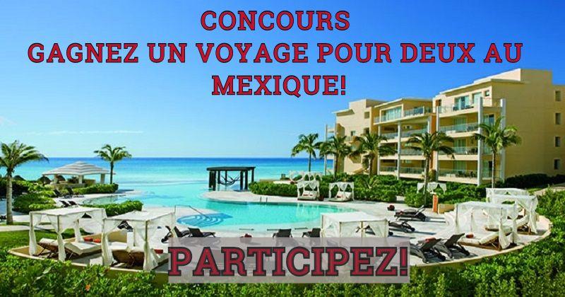 Concours Gagnez un voyage pour deux au Mexique ou des prix hebdomadaires et quotidiens fantastiques!