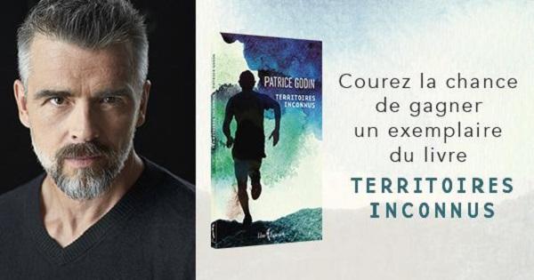 Concours Gagnez un des deux exemplaires du nouveau récit de Patrice Godin, Territoires inconnus!
