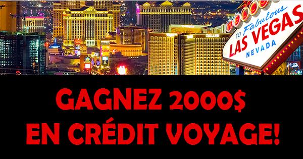 Concours Gagnez un crédit voyage de 2000$!