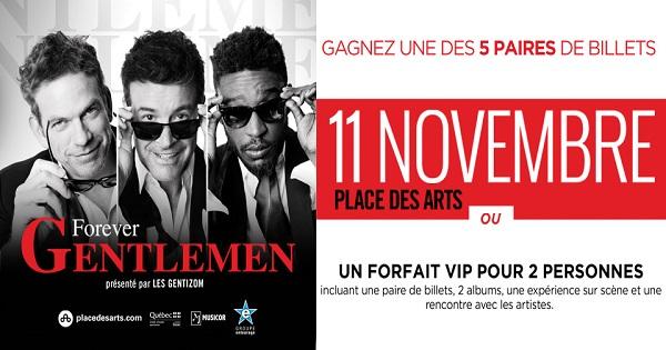 Concours Gagnez un forfait VIP pour 2 personnes incluant une paire de billets pour le spectacle Forever Gentlemen!