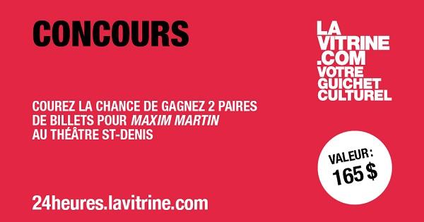 Concours Gagnez une des 5 paires de billets pour le spectacle de Maxim Martin au Théâtre St-Denis!