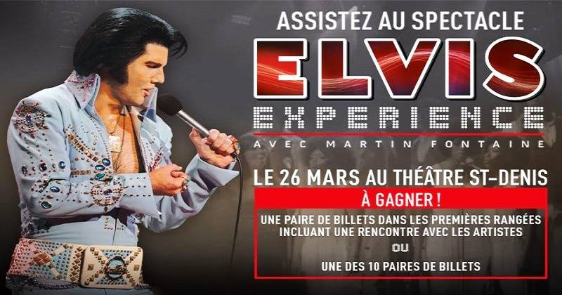 Concours Assistez au spectacle Elvis Experience avec Martin Fontaine!