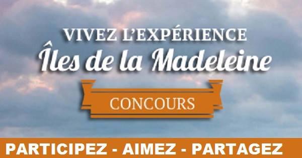 Concours Vivez l'expérience Îles de la Madeleine!