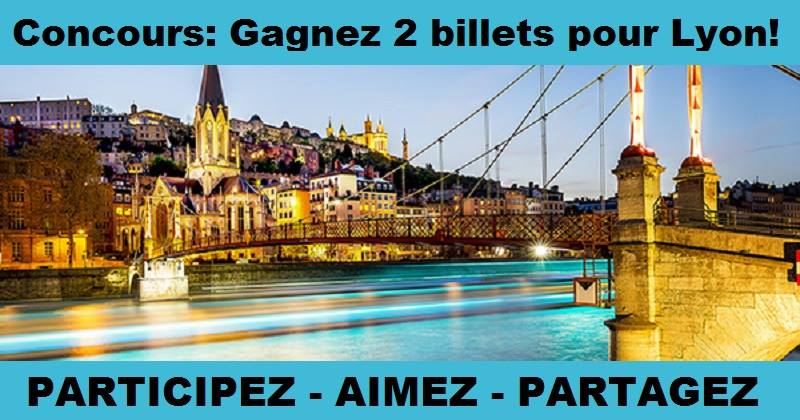 Concours Gagnez 2 billets aller-retour pour Lyon!