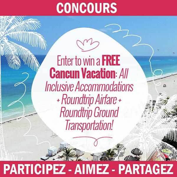 Concours Gagnez des vacances complètes à Cancun!