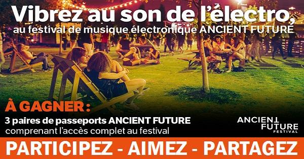 Concours Gagnez une paire de passeports pour le festival électronique ANCIENT FUTURE!