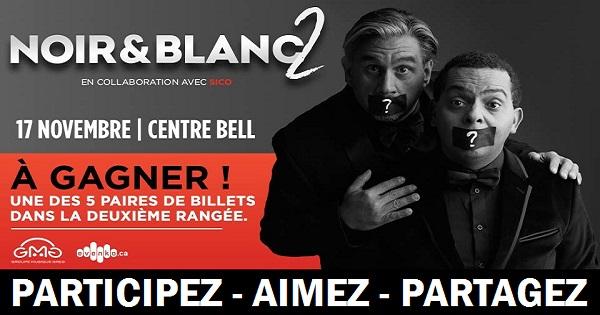 Concours Assistez au spectacle Noir & Blanc 2 au Centre Bell avec un ami!