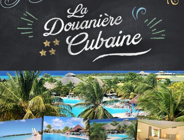 Concours LA DOUANIÈRE CUBAINE!