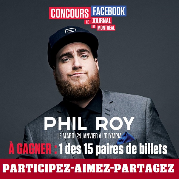 Concours Assistez au spectacle de Phil Roy le mardi 24 janvier 2017 à L'Olympia!